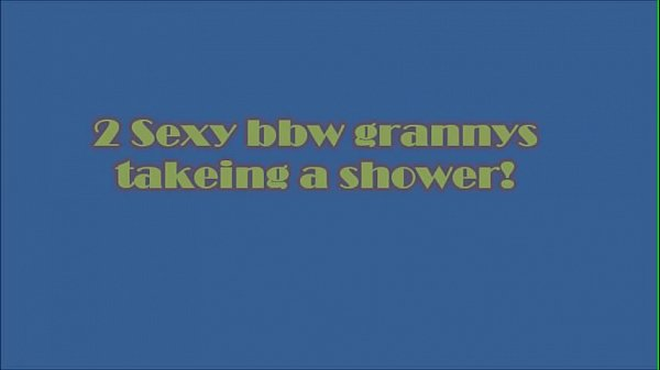Take a shower, Bbw granny, Sexy bbw